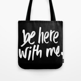 be here with me Tote Bag