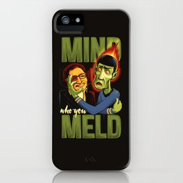 Mind Who you Meld iPhone Case