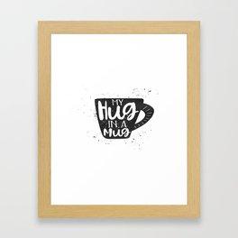 my hug in a mug Framed Art Print