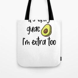 It's OK Guac I'm Extra Too Guacamole Avocado Tote Bag