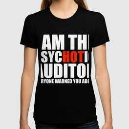 Hot Psychotic Auditor You Were Warned About T-shirt