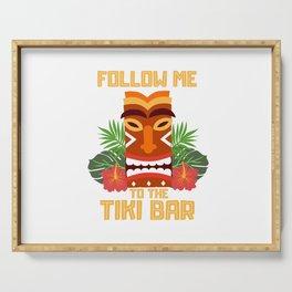 Follow Me To The Tiki Bar Gift Design Hawaiian Island  Print Serving Tray