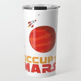 Occupy Mars Planets Galaxy Outerspace Rocketship Scientists Astronauts Gift Travel Mug