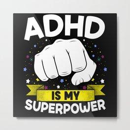 ADHD Is My Superpower Embrace Neurodiversity Metal Print