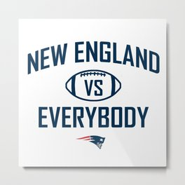 New England VS Everybody Metal Print