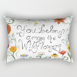 You Belong Among the Wildflowers Rectangular Pillow