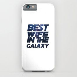 Best Wife in the Galaxy Trends T-Shirt Birthday iPhone Case