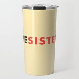 Sister Resister Feminist Art Print Travel Mug
