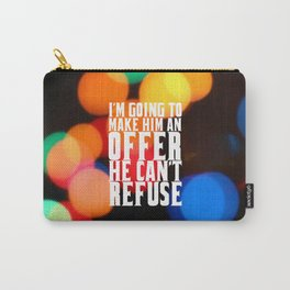 "I'm going to make him ... ""The God Father"" Movie Quote Carry-All Pouch"