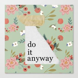 do it anyway Canvas Print