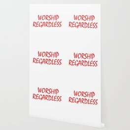 """""""Worship Regardless"""" tee design. Perfect for your faith. Makes an awesome gift to your family too!  Wallpaper"""