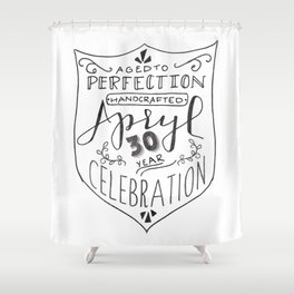 Apryl's 30th Shower Curtain
