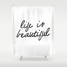 Life is Beautiful black and white contemporary minimalism typography design home wall decor bedroom Shower Curtain