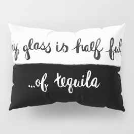 Glass half full... Pillow Sham