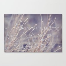 you are the everything Canvas Print
