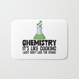 Chemistry It's Like Cooking Bath Mat