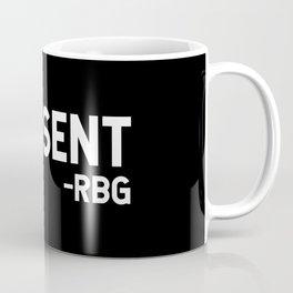 I dissent. RBG Coffee Mug