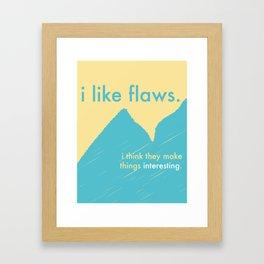 I Like Flaws Framed Art Print