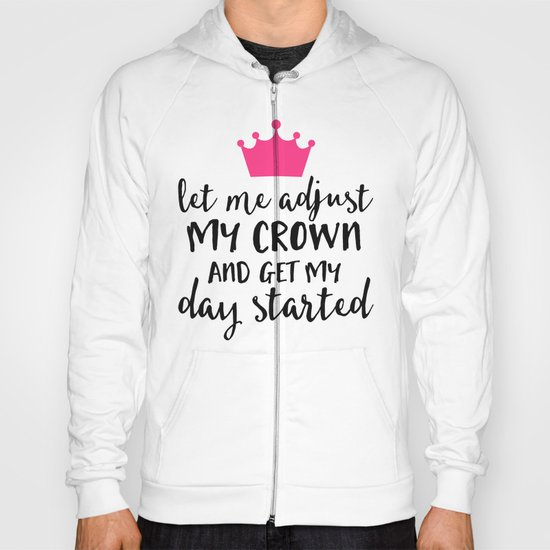 Adjust My Crown Funny Quote Hoody