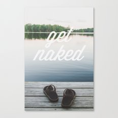 get naked Canvas Print