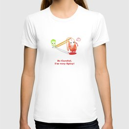 Be Careful. I'm very Spicy! T-shirt