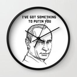 Something to Putin you Wall Clock