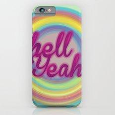 Hell Yeah! iPhone 6s Slim Case