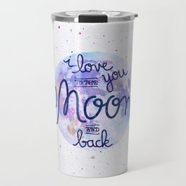 I love you to the moon and back 2 Travel Mug