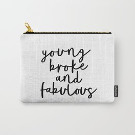 Young Broke and Fabulous modern black and white minimalist typography home room wall decor Carry-All Pouch
