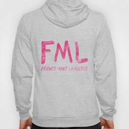 FML - Friends Make Laughter! Hoody