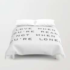 Love When You're Ready Not When You're Lonely Duvet Cover