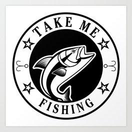 Take Me Fishing Art Print