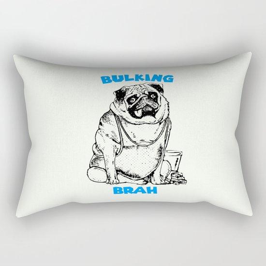 It's ok brah, I'm bulking Rectangular Pillow