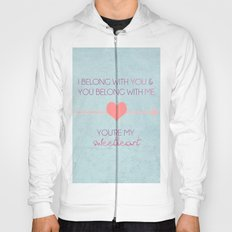 I Belong To You, You Belong To Me, You're My Sweetheart; The Lumineers Quote Hoody