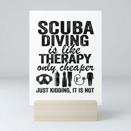 Scuba Diving Therapy Quote Funny Scuba Divers Gift Mini Art Print