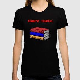 More Input T-shirt