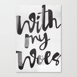With My Woes Canvas Print