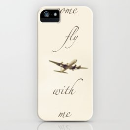 Come Fly With Me 2 iPhone Case