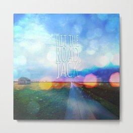 Hit The Road, Jack Metal Print