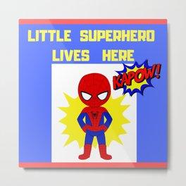 Little Superhero Lives Here Metal Print