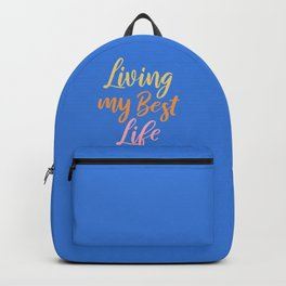 Living My Best Life Backpack