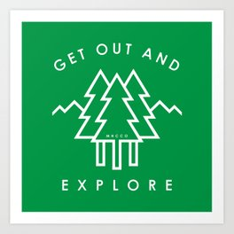 Get Out and Explore Art Print