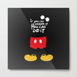 If you can dream it You can do it - Mickey Mouse Metal Print