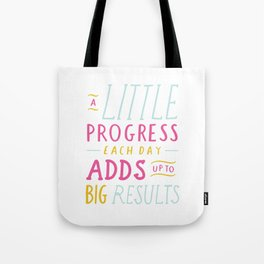A Little Progress Each Day Tote Bag