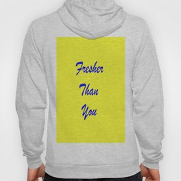 fresher THAN you Yellow & Blue Hoody