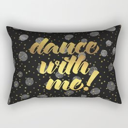 Dance With Me! Quote Rectangular Pillow