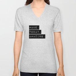Make Today Amazing Unisex V-Neck