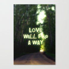 Love will find a Way Canvas Print