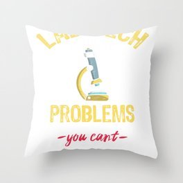 Laboratory Tech  Solves Problems Throw Pillow
