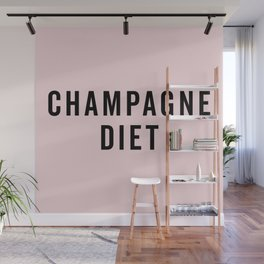 Champagne Diet Funny Quote Wall Mural